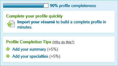 Message: 90% profile completeness. Complete your profile completely. Import your resume to build a complete profile in minutes. Profile completion tips.