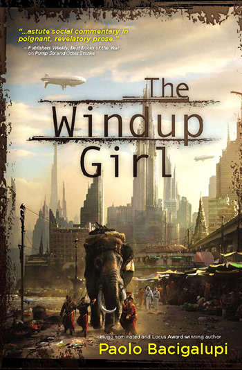 Book cover: The Windup Girl by Paolo Baciagalupi