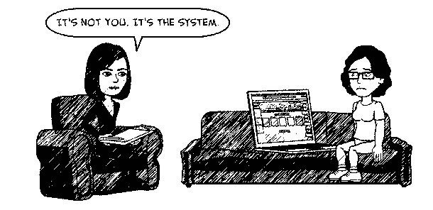 """A person and a laptop sit next to each other on a couch. The therapist, sitting in another chair says, """"It's not you. It's the system."""""""
