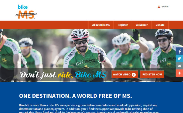 Screen shot with a photo of cyclists. The tag line is Don't just ride, Bike M.S. and large buttons to Watch Video and Register Now.