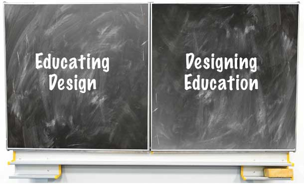 Two blackboards. One says educating design, the other designing education